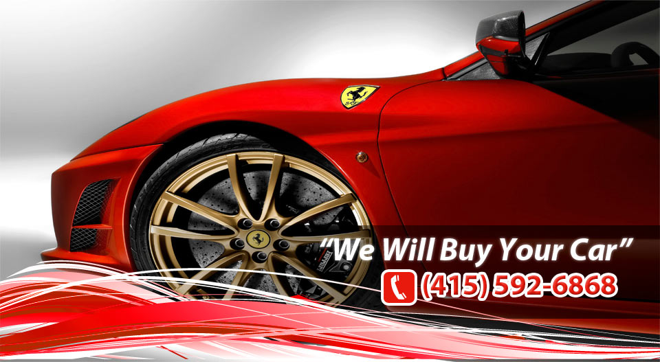 Sell Your Car San Francisco, California (415) 592-6868